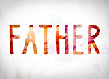 Father Concept Watercolor Word Art