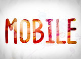 Mobile Concept Watercolor Word Art