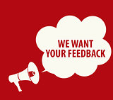 We Want Your Feedback Background. Hand with Megaphone and Speech