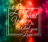 "Insipational Typo ""Love what you do what you love"""