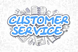 Customer Service - Doodle Blue Text. Business Concept.