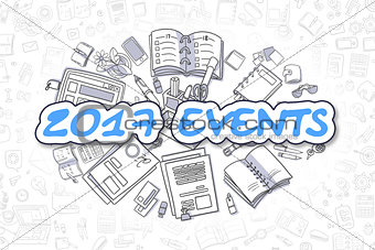 2017 Events - Doodle Blue Inscription. Business Concept.