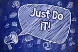 Just Do IT - Cartoon Illustration on Blue Chalkboard.