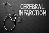 Cerebral Infarction - Text on Chalkboard. 3D Illustration.