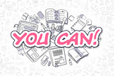 You Can - Doodle Magenta Inscription. Business Concept.