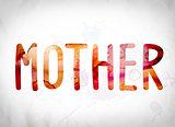 Mother Concept Watercolor Word Art
