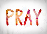 Pray Concept Watercolor Word Art