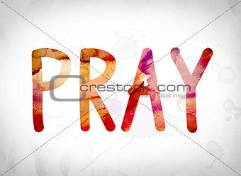 Pray Concept Watercolor Word Art