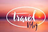 Vector handwritten typography. Travel blog lettering. For outdoors equipment advertising, websites, blogs