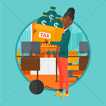 Chained woman with bags full of taxes.