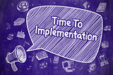 Time To Implementation - Business Concept.