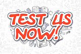 Test Us Now - Cartoon Red Text. Business Concept.