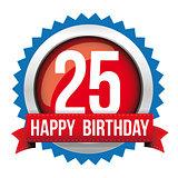 Twenty five years happy birthday badge ribbon