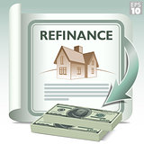 Refinance and get cash out. A document with dollar bills being granted as a result of refinancing a home.