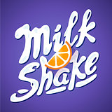 lettering milkshake sign with orange - label for packing