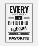 "Retro motivational quote. "" Every love story is beautiful, but o"