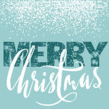 Merry Christmas grunge lettering design on blue background with white snow. Holiday lettering card.