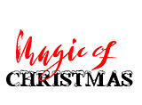 Christmas magic hand drawn lettering. Handmade calligraphy in red black color isolated on white background for your design. Vector illustration