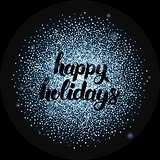 Happy Holidays Lettering over Silver
