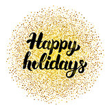 Happy Holidays Lettering with Gold