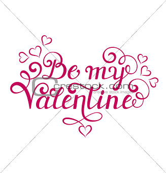 Be my Valentine inscription