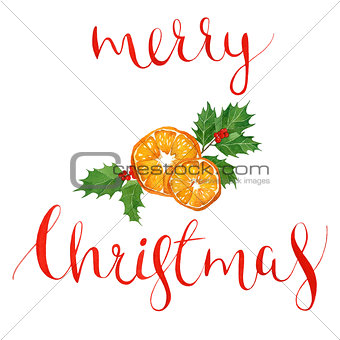 watercolor Christmas card with holly berries and leaves,orange and lettering.