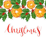 watercolor Christmas card with holly berries and leaves,orange and lettering. hand drawn season illustration.