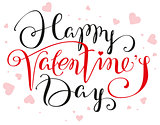Happy Valentines Day lettering text for greeting card