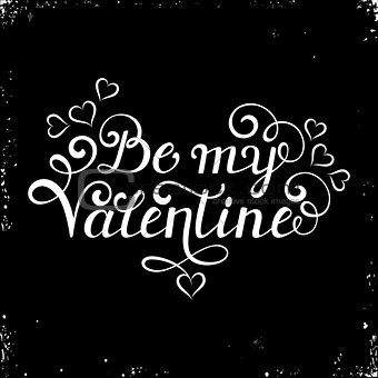 Be my Valentine inscription