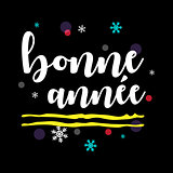 Bonne Année. Happy New Year French Greeting.