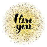 I Love You Lettering with Gold