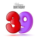 Birthday greeting card template with glossy thirty nine shaped balloon