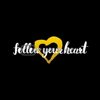 Follow Your Heart Handwritten Calligraphy
