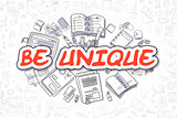 Be Unique - Doodle Red Word. Business Concept.