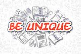 Be Unique - Doodle Red Word. Business Concept.