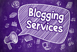 Blogging Services - Business Concept.