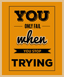 "Retro motivational quote. "" You only fail when you stop trying"""