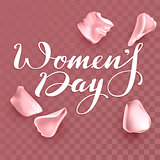 Rose petals and Womens day lettering text for greeting card