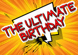 The ultimate Birthday - Comic book style word.