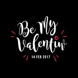 Be My Valentine Greeting, Valentine's Day White Type Vector.