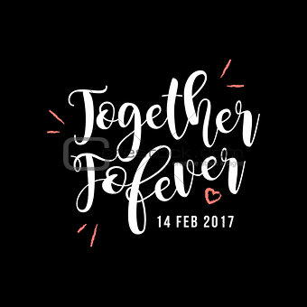 Together Forever Valentine's Day White Type Vector Greeting.