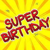 Super Birthday - Comic book style word.