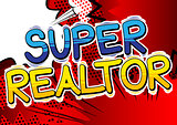 Super Realtor - Comic book style word.