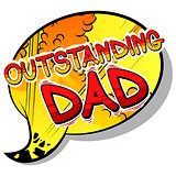 Outstanding Dad - Comic book style word.