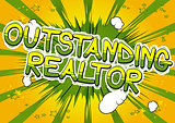 Outstanding Realtor - Comic book style word.