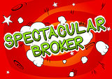 Spectacular Broker - Comic book style word.