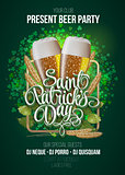 St. Patrick s Day poster. Beer party green background with calligraphy sign and two yellow  glasses in frame  ears of wheat  hop. Vector illustration.