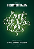 St. Patrick s Day poster. Beer party green background with calligraphy sign. Vector illustration.
