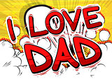 I Love Dad - Comic book style word.