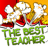 The Best Teacher - Comic book style text.